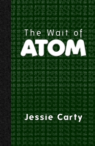 "cover of Jessie Carty's ""The Wait of Atom"""