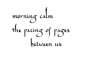 morning calm - the pacing of pages - between us