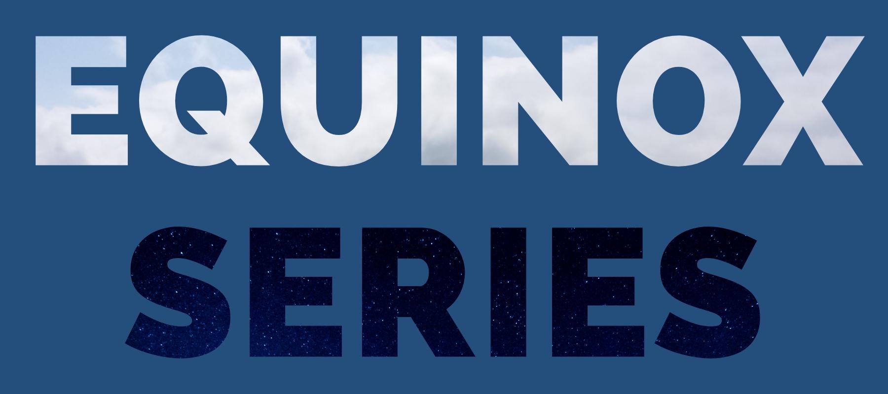 Equinox Series graphic